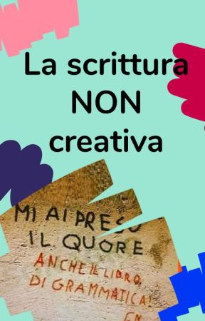 La scrittura NON creativa by AmbassadorsITA