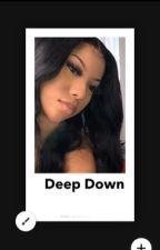 Deep Down  by breesheridxxn