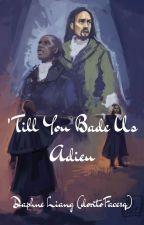 'Till You Bade Us Adieu by elderkale