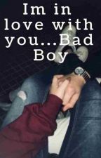 Im in love with you...Bad Boy by EmiDLSV