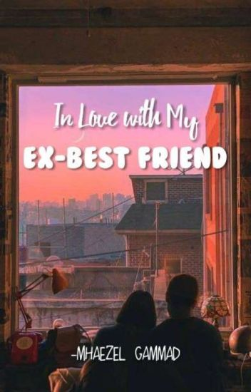 In Love With My Ex-Best Friend