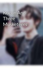 Koeun And Three Musketeers by BlackCT9596