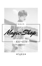 Take Me to the Magic Shop (JinTae AU) by KingKong2709