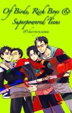 Of Birds, Rich Boys & Superpowered Teens  by wings_of_the_night