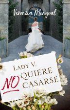 Lady V no quiere casarse (Libro publicado por Vestales, Octubre de 2019) by VMePe_deepoca