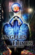 Lux Fero - Ángeles Fuimos by KundaliniFuego
