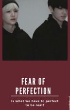 Fear of Perfection  by BiasNotBoyfriend