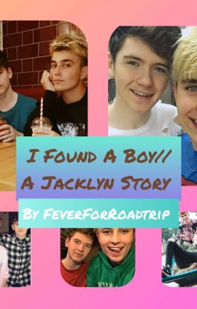 I Found A Boy// A Jacklyn Story by FeverForRoadtrip