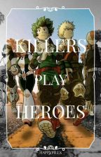 Killers Play Heroes [BNHA Crossover] by DQuietBanshee