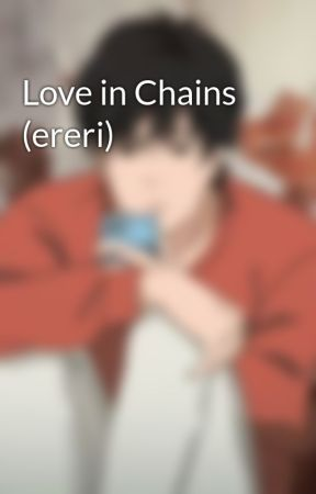 Love in Chains (ereri) by aprilaesthetic
