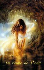 La femme de l'eau (Tome 1) by jnthnana