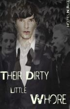 Their Dirty Little Whore by Holmes_N_Rage