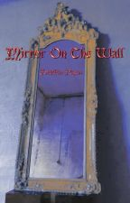 Mirror On The Wall by JonathanPagan1980