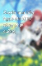 Xuyên qua tiếu ngạo chi tứ tứ cũng phát cuồng by HienVo241