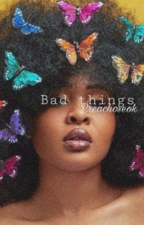 Bad things  by preachoseok