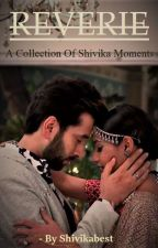 Reverie, collection of shivika moments by Shivikabest