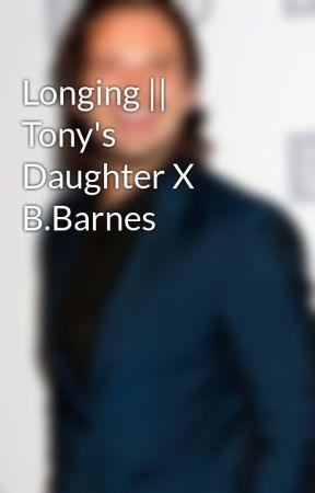 Longing || Tony's Daughter X B.Barnes by bbuckyxbarnes