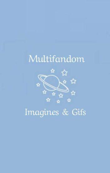 Multifandom Imagine & Gifs Gxg