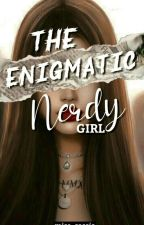The Enigmatic Nerdy Girl  by miss_cassia