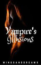 vampire's illusions by Wingsanddreams