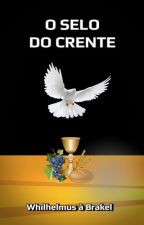 O Selo do Crente by SilvioDutra0