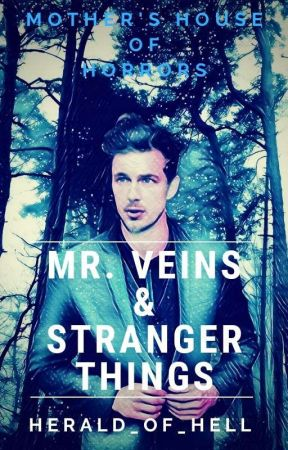 Mr. Veins and Stranger Things by herald_of_hell