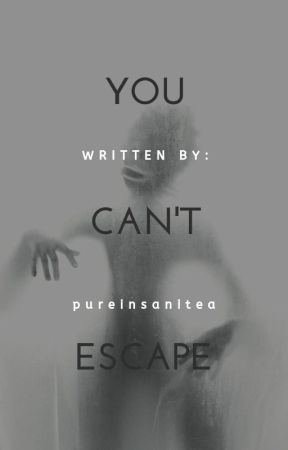 You Can't Escape by pureinsanitea