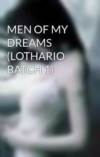 MEN OF MY DREAMS (LOTHARIO BATCH 1) by iamjeshy