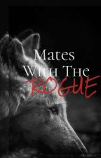Mates with the Rogue by KhadataMzBozz