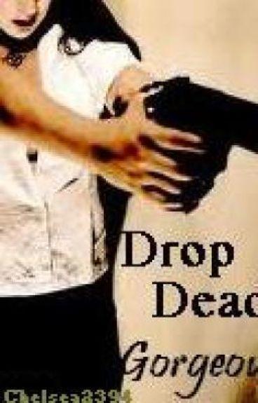 Drop Dead... Gorgeous! (Arranged Marraige)