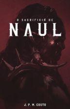 O Sacrifício de Naul by JPMCouto