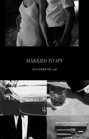 Married to a Spy by sugarbear248