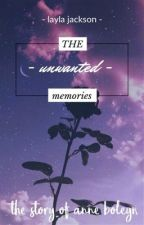 The Unwanted Memories by laylajacksonn