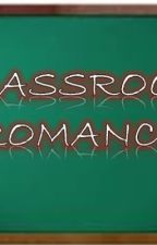 CLASSROOM ROMANCE by anonymous_pen