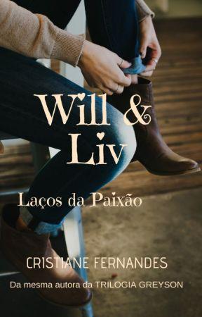 WILL & LIV - Laços da Paixão by cristianefs