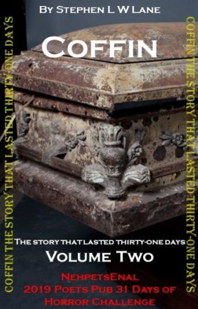 Coffin: The Story that lasted thirty-one days - Volume Two by NehpetsEnal