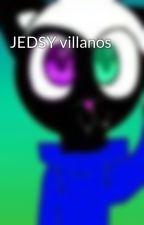 JEDSY villanos by p4imer1707