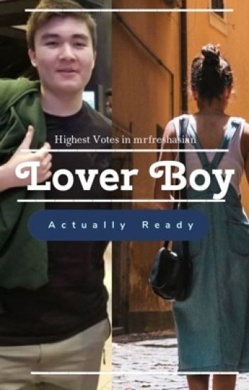 Lover Boy | mrfreshasian x Reader