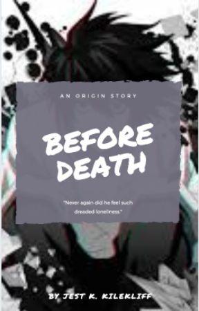 Before Death by JestForlorn