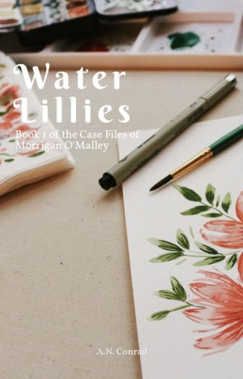 Water Lillies (Book 1 in The Case Files of Morrigan O'Malley)