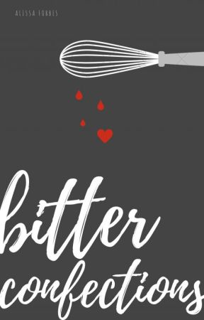 Bitter Confections by alissacforbes