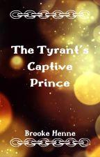 The Tyrant's Captive Prince by xNaviTheFairyx
