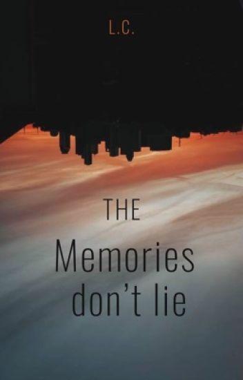 The Memories Don't Lie