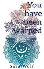 You Have Been Warned by sarawolf_1