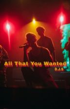 All That You Wanted | Daniel Seavey  by subtleseavey