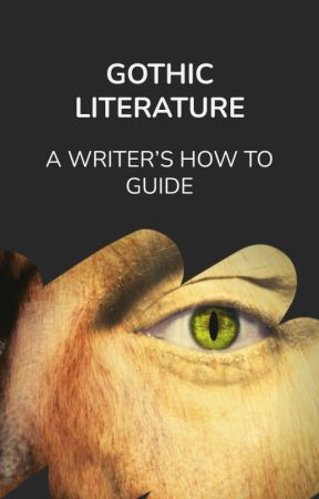 Writing Gothic Lit || A Guide to Writing the Gothic Genre by GothicLit
