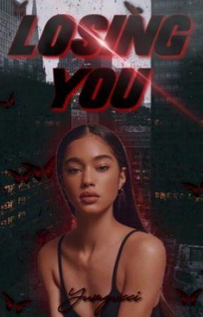 Losing You. by yumgucci