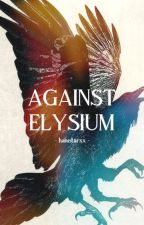 Against Elysium by hanistarxx