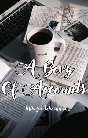 A Bevy of Accounts by MikuruTakashima
