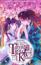 [ KNY] Những mẩu truyện bé nhỏ của Tanjiro và Kanao by linhlancherry